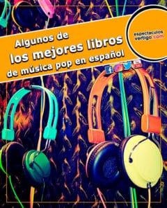 Algunos-de-los-mejores-libros-de-musica-pop-en-espanol
