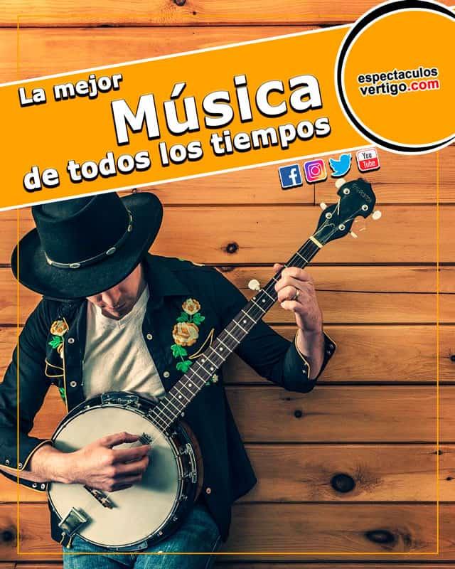 La Mejor Música De Todos Los Tiempos Espectáculos Vértigo