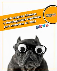 Los 10 mejores Cómicos y Monologuistas españoles para contratar en 2021