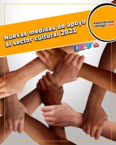 Nuevas medidas de apoyo al sector cultural 2021